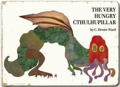Love me some cthulhu and hungry caterpillar fusion