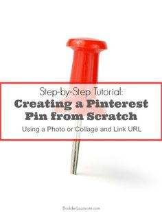 Creating a Pinterest Pin from Scratch with Link {Step-by-Step Tutorial} | BoulderLocavore.com
