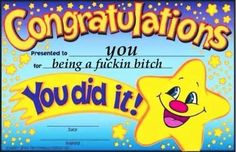 LMAO .. I Can't stop laughing .. so many people I could give this to. Congratulations! Well deserved. :)