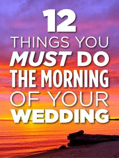Brides wedding morning to do list!