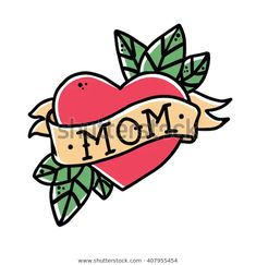 Tattoo Heart with ribbon and the word mom. Old school retro vector. - Tattoo Heart with ribbon and the word mom. Old school retro vector illustration. Tattoo Old School, Dad Tattoos, Sleeve Tattoos, Tatoos, Celtic Tattoos, Skull Tattoos, Foot Tattoos, Animal Tattoos, Disney Tattoos