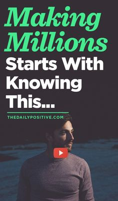 Making Millions Starts With Knowing This...