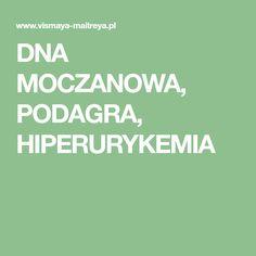 DNA MOCZANOWA, PODAGRA, HIPERURYKEMIA