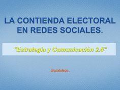 la-contienda-electoral-en-redes-sociales-by-cristo-leon by Cristo Leon via Slideshare
