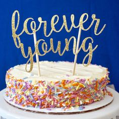 Forever Young Cake Topper. Cake Decor. by BerrysCreations on Etsy