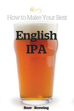 Homebrewing recipes Until the American IPA took over the craft-beer world, English IPA was justIPA. While it may be viewed as the older, boring uncle its still a phenomenal beer to make and drink. Brewing Recipes, Homebrew Recipes, Beer Recipes, Make Beer At Home, How To Make Beer, More Beer, Wine And Beer, Ginger Ale, Ipa Recipe
