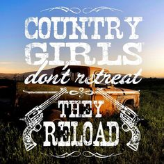 There's nothing that can bring a country girl down.