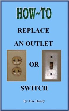 How to Replace an Outlet or Switch (Doc Handy's Home Repair & Improvement Series Book Home Fix, Diy Home Repair, Home Inspection, Home Upgrades, Home Repairs, Home Ownership, Home Hacks, Diy Hacks, Do It Yourself Home