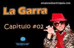 """""""La Garra"""" – Capitulo 2  http://estamosdelachingada.com/la-garra-capitulo-02/"""