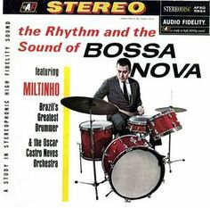 Miltinho 'The Rhythm and the Sound of Bossa Nova'