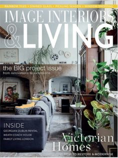 IMAGE Interiors & Living July/August 2018 Living Magazine, Big Project, Stained Glass, Restoration, Interiors, Live, Modern, Image, Home Decor