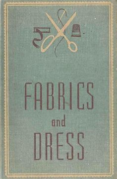 Fabric and Dress Vintage Book via The unusual dressmaker