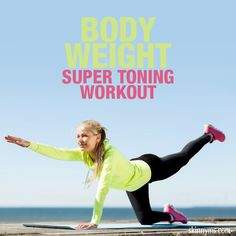 Body Weight Super Toning Workout. Your body is the weight! #workout