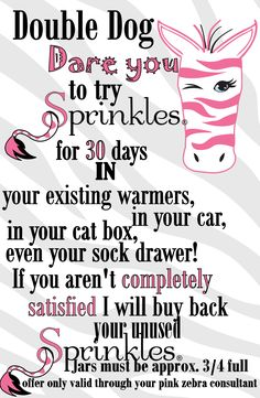 I dare you to try Pink Zebra Sprinkles for 30 days!! www.pinkzebrahome.com/kimssweetscents