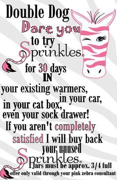 I dare you to try Pink Zebra Sprinkles for 30 days!! www.pinkzebrahome.com/kimssweetscents