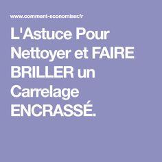L'Astuce Pour Nettoyer et FAIRE BRILLER un Carrelage ENCRASSÉ.
