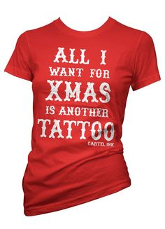 Instead of gifts, I would just like to receive tattoo money. This goes for all holidays, and my birthday :)