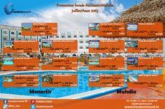 Promo hôtels Monastir/Mahdia Juillet/Août   Réservation en ligne: http://freedomtravel.tn/hotel_tn.php  Tel : 70 826 112 Mob : 23 569 470 Mail : info@freedomtravel.tn Skype : freedomtraveltn Site : www.freedomtravel.tn