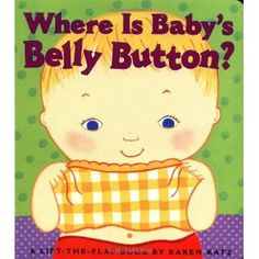 Where Is Baby's Belly Button? A Lift-the-Flap Book (Board book)