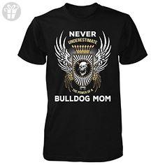 Never Underestimate The Power Of A Bulldog Mom - Unisex Tshirt Black L - Birthday shirts (*Amazon Partner-Link)