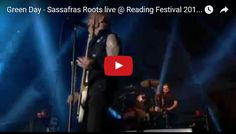Watch:Green Day - Sassafras Roots live @ Reading See lyrics here:http://greenday-lyrics.blogspot.com/2012/07/sassafras-roots-lyrics-green-day.html#lyricsdome