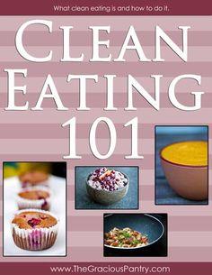 Clean Eating 101 eBook ~ http://www.thegraciouspantry.com