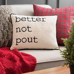 Better Not Pout Textured Christmas Accent Pillow Christmas Pillows Winter Home Decor, Winter House, Diy Home Decor, Christmas Pillow, Christmas Home, Christmas Quotes, Christmas 2019, Christmas Presents, Merry Christmas