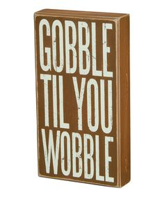Look what I found on #zulily! 'Gobble' Box Sign by Primitives by Kathy #zulilyfinds