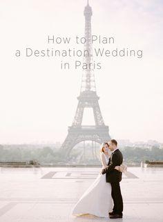 How to Plan a Destination Wedding in Paris