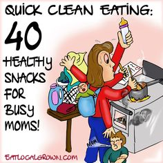"""One of the major reasons that people give for eating processed foods over whole foods is that """"I needed something quick.""""  Here's 40 """"clean eating"""" food tips to help you stay on track with healthy eating habits when you're in a hurry..."""