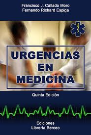 Urgencias en medicina / Francisco J. Callado Moro, Fernando Richard Espiga 5ª ed. Burgos : Librería Berceo, 2012