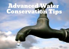 Advanced Water Conservation Tips - Save Money and Water During the Drought! | Small Footprint Family