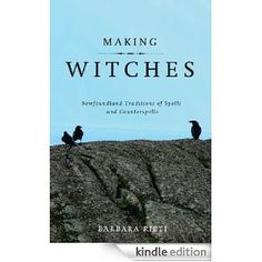 TRACEY XMAS - Making Witches: Newfoundland Traditions of Spells and Counterspells
