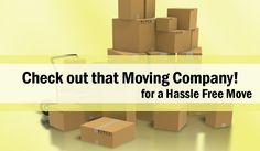 Check Out That Moving Company for a Hassle Free Move!