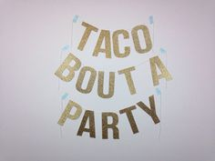Taco Bout A Party Glitter Banner by poppyandmarigold on Etsy