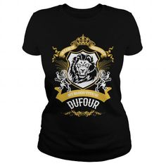 DUFOUR, DUFOUR T Shirt, DUFOUR Tee #name #tshirts #DUFOUR #gift #ideas #Popular #Everything #Videos #Shop #Animals #pets #Architecture #Art #Cars #motorcycles #Celebrities #DIY #crafts #Design #Education #Entertainment #Food #drink #Gardening #Geek #Hair #beauty #Health #fitness #History #Holidays #events #Home decor #Humor #Illustrations #posters #Kids #parenting #Men #Outdoors #Photography #Products #Quotes #Science #nature #Sports #Tattoos #Technology #Travel #Weddings #Women