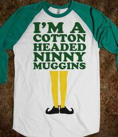 I'm A Cotton Headed Ninny Muggins (Elf Baseball)