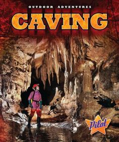 """""""Engaging images accompany information about caving. The combination of high-interest subject matter and narrative text is intended for students in grades 3 through 7"""""""