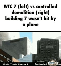 """(Gif) infectious-awareness: """" All the buildings that collapsed in 9/11 were controlled demolitions! """" It has always been curious to me that planes could hit the Twin Towers so high up and cause the..."""