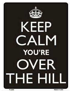 Over the Hill Birthday Sign  #giftsformen #birthdaypresentsformen #overthehill #keepcalm