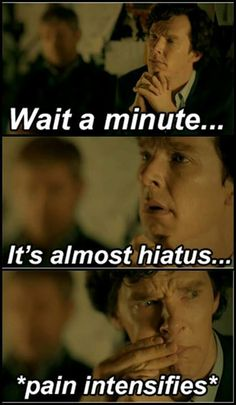 And we Americans are STILL on hiatus... though we will be joining you in pain soon I'm sure.