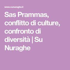 Sas Prammas, conflitto di culture, confronto di diversità | Su Nuraghe