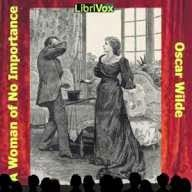 Rapid Ear Movement [Free Audiobooks]: A Woman of No Importance [by Oscar Wilde]  Free Audiobooks  link to the free audiobook
