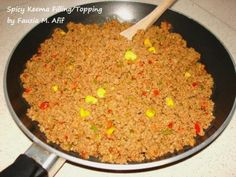 Spicy Keema Filling/Topping - Fauzia's Kitchen Fun Indian Side Dishes, Main Dishes, Asian Recipes, Ethnic Recipes, Ramadan Recipes, Desi Food, Cooking Together, Middle Eastern Recipes, Iftar