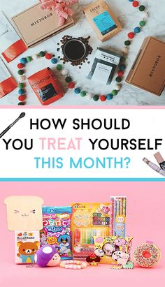 How Should You Treat Yourself This Month?