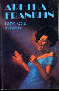 Aretha+Franklin+Lady+Of+Soul+Leslie+Gourse