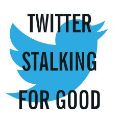 Twitter Stalking for Good (and to build press relationships). How to Grow Relationships with the Press on Twitter.