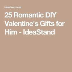 25 Romantic DIY Valentine's Gifts for Him - IdeaStand