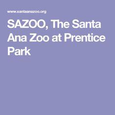 SAZOO, The Santa Ana Zoo at Prentice Park