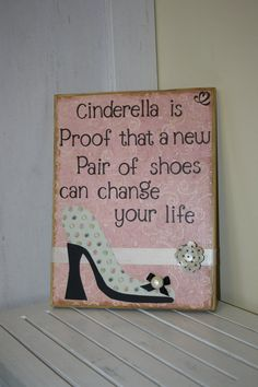 Cinderella is proof that a new pair of shoes can by FayesAttic11, $23.00